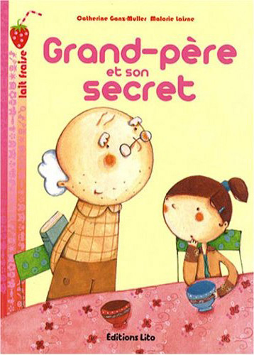 Grand-père et son secret par Catherine Ganz-Muller